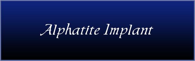 Alphatite Implant